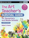 The Art Teacher's Survival Guide for Elementary and Middle Sc... by Helen D. Hume