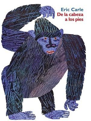 Ebook De la cabeza a los pies by Eric Carle TXT!