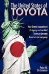 The United States of Toyota: How Detroit Squandered Its Legacy and Enabled Toyota to Become America's Car Company