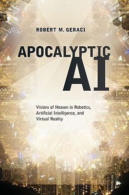 Apocalyptic AI by Robert M. Geraci