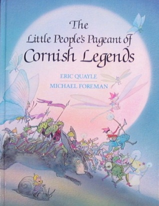 The Little People's Pageant of Cornish Legends by Eric Quayle