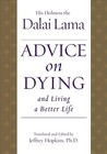 Advice on Dying: And Living a Better Life