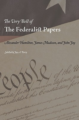The Very Best of the Federalist Papers