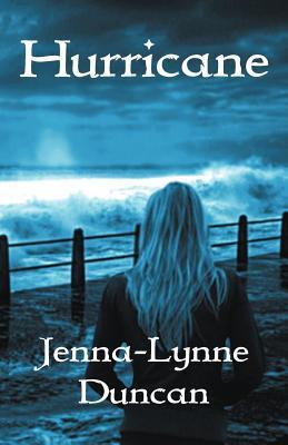 Hurricane by Jenna-Lynne Duncan