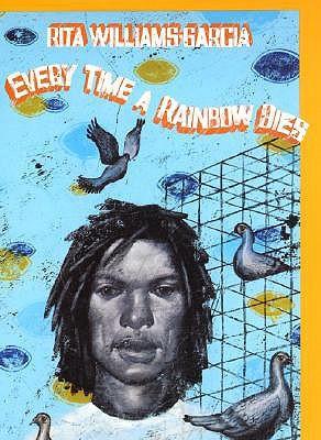Every Time a Rainbow Dies by Rita Williams-Garcia
