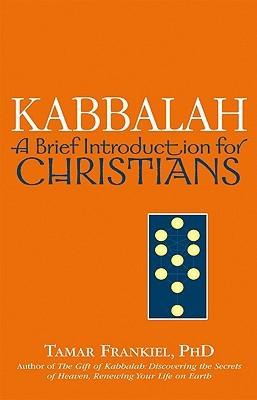 Kabbalah: A Brief Introduction for Christians