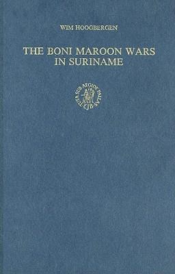 The Boni Maroon Wars in Suriname