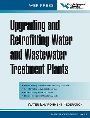 Upgrading and Retrofitting Water and Wastewater Treatment Plants