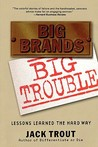 Big Brands, Big Trouble: Lessons Learned the Hard Way