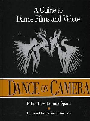 Dance on Camera: A Guide to Dance Films and Videos