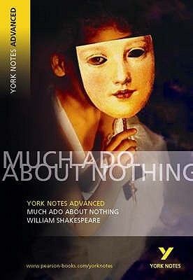 "York Notes On Shakespeare's ""Much Ado About Nothing"" (York Notes Advanced)"