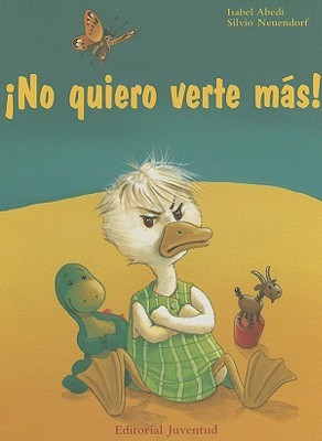No Quiero Verte Mas! by Isabel Abedi