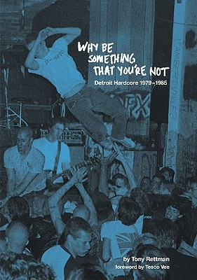Why Be Something That You're Not: Detroit Hardcore 1979-1985