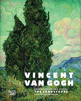 Vincent Van Gogh: Between Earth and Heaven: The Landscapes