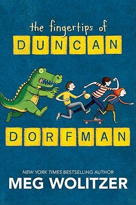 The Fingertips of Duncan Dorfman by Meg Wolitzer