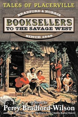 Tales of Placerville: Booksellers to the Savage West