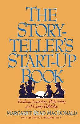 Storyteller's Start-Up Book by Margaret Read MacDonald