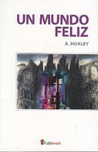 Un mundo feliz by Aldous Huxley