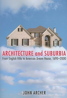 Architecture and Suburbia by John Archer