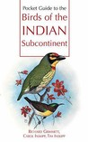 Pocket Guide To The Birds Of The Indian Subcontinent by Richard Grimmett