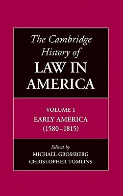 The Cambridge History of Law in America 3 Volume Set by Michael Grossberg