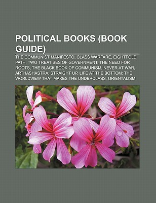 Political Books (Book Guide): The Communist Manifesto, Class Warfare, Eightfold Path, Two Treatises of Government, the Need for Roots