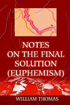 Notes on the Final Solution