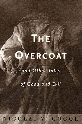 The Overcoat and Other Tales of Good and...