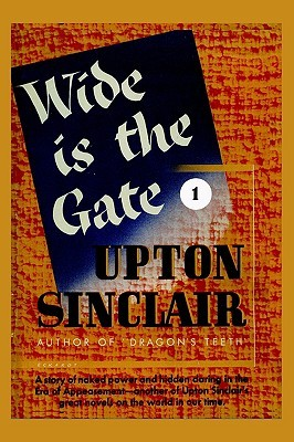 Wide Is the Gate 1 by Upton Sinclair
