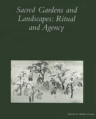 Sacred Gardens and Landscapes: Ritual and Agency