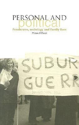 Personal and Political: Feminisms, Sociology and Family Lives