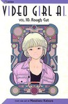 Video Girl Ai, Vol. 10: Rough Cut