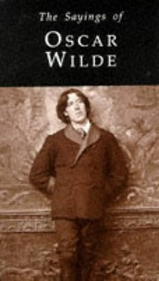 Sayings of Oscar Wilde
