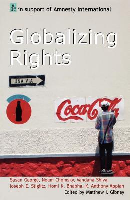 Globalizing Rights by Matthew J. Gibney