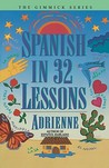Spanish in 32 Lessons