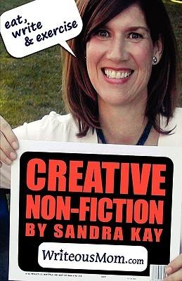 Eat, Write & Exercise: Creative Non-Fiction by Sandra Kay, Tvgp