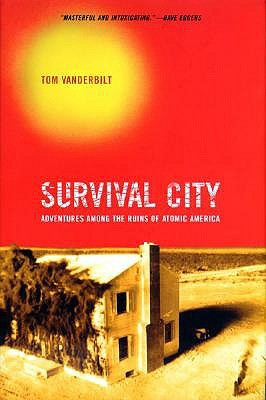 Survival City: Adventures Among the Ruins of Atomic America
