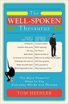 The Well Spoken Thesaurus: The Most Powerful Ways To Say Everyday Words And Phrases