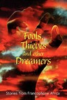 Fools, Thieves and Other Dreamers by Florent Couao-Zotti