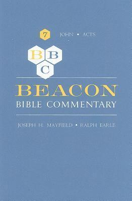 Beacon Bible Commentary, Volume 7: John Through Acts