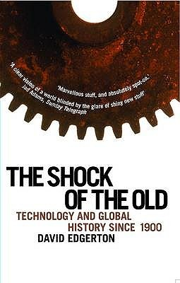 Shock Of The Old by David Edgerton