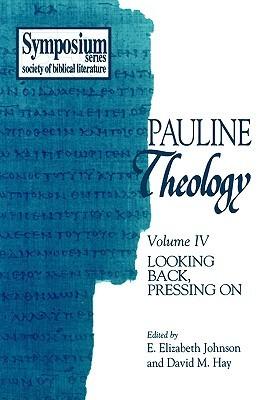 Pauline Theology, Volume IV: Looking Back, Pressing on