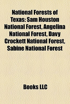 National Forests of Texas: Sam Houston National Forest, Angelina National Forest, Davy Crockett National Forest, Sabine National Forest