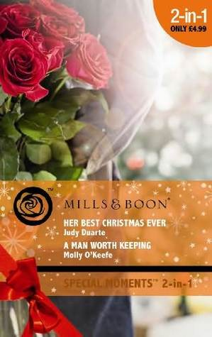 Her Best Christmas Ever / A Man Worth Keeping