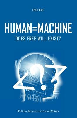 Human=machine: Does Free Will Exist?
