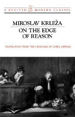 On the Edge of Reason by Miroslav Krleža