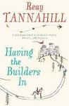 Having the Builders in by Reay Tannahill