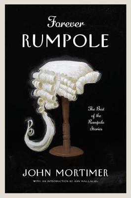 Forever Rumpole by John Mortimer