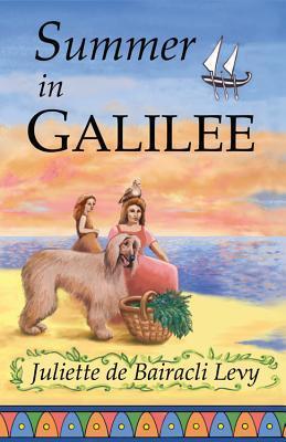 Summer in Galilee by Juliette De Bairacli Levy
