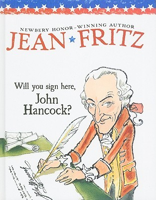 will you sign here john hancock by jean fritz reviews discussion bookclubs lists